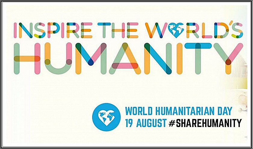 world humanitarian day 2018,dia mundial de la asistencia humanitaria, world humanitarian day 2018 ,humanitarian day,theme, world human day