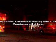 hoover mall shooting, alabama mall shooting, Thanksgiving mall shooting