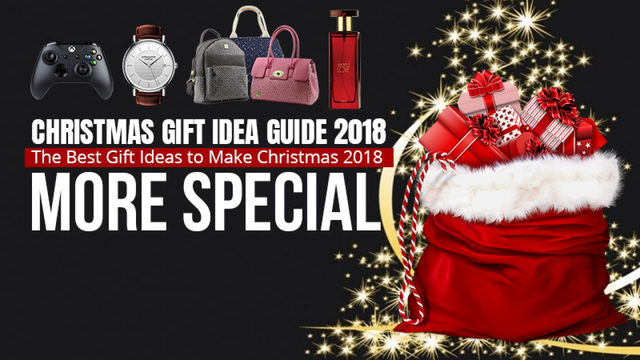 Making Christmas Gift Ideas.Christmas Gift Idea Guide 2018 The Best Gift Ideas To Make Christmas 2018 More Special