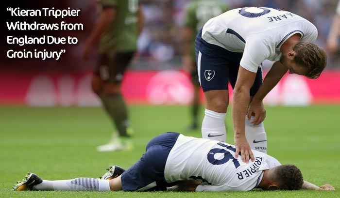 kieran trippier withdraws from england squad