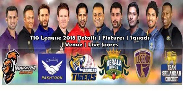T10 League 2018 Details | Fixtures | Squads | Venue | Live Scores