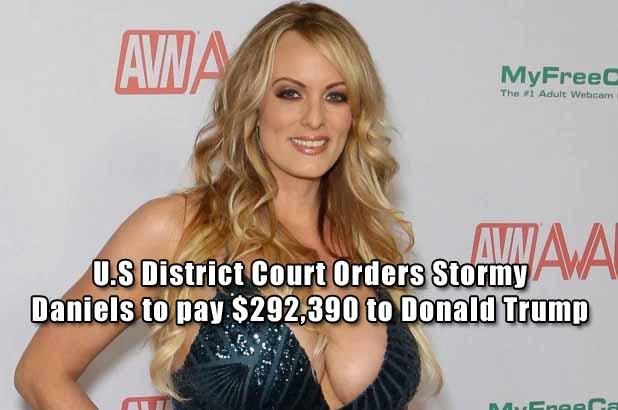 Stormy Daniels Ordered to Shell Out $293,000 For Trump's Legal Fees